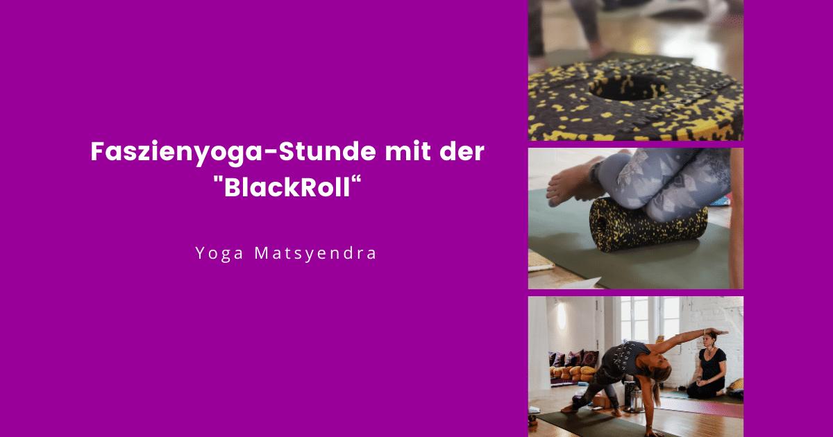 Faszienyoga mit Blackroll in Fürth Nürnberg